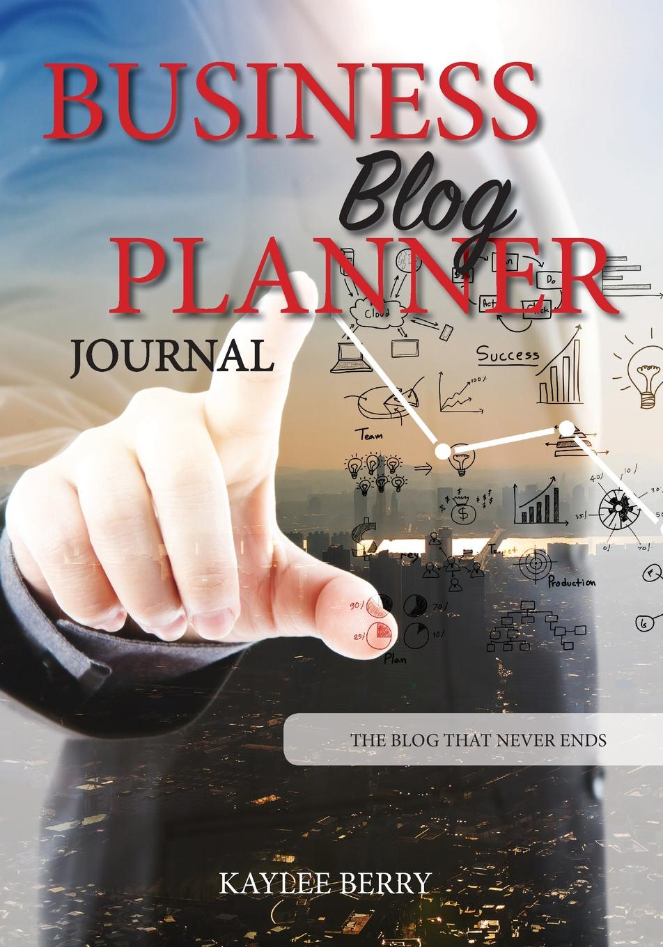 Kaylee Berry Business Blog Planner Journal - Corporate Bloggers Content Creator. Never run out of things to blog about again kaylee berry lifestyle blog planner journal lifestyle blogging content planner never run out of things to blog about again