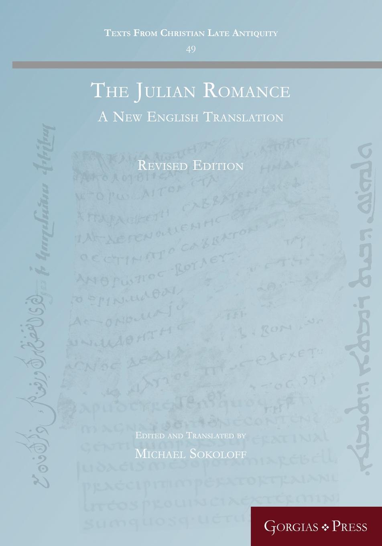 Michael Sokoloff The Julian Romance (Revised). A New English Translation facing the modern