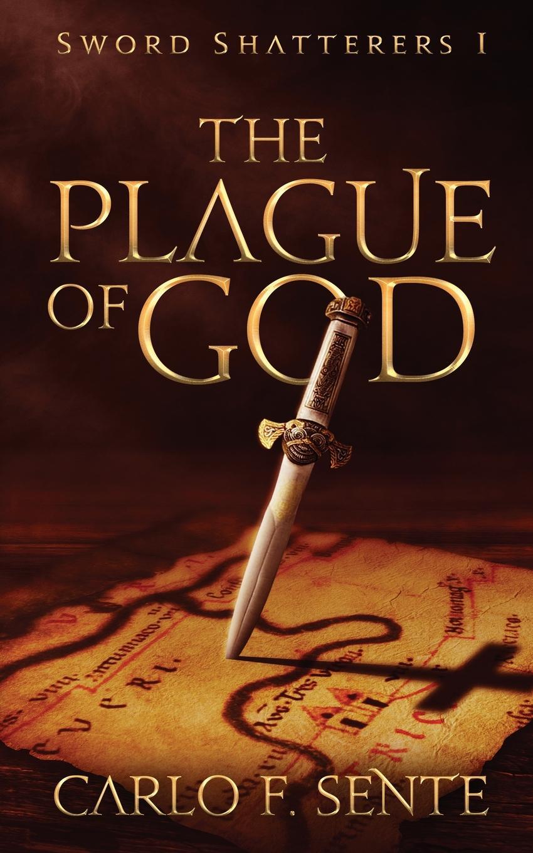 The Plague of God. Carlo F. Sente