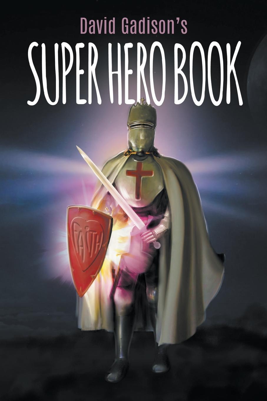 лучшая цена David Gadison David Gadison.s Super Hero Book