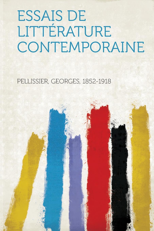 Pellissier Georges 1852-1918 Essais de Litterature Contemporaine