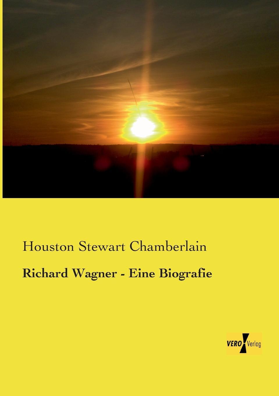 Houston Stewart Chamberlain Richard Wagner - Eine Biografie franz muncker richard wagner microform eine skizze seines lebens und wirkens