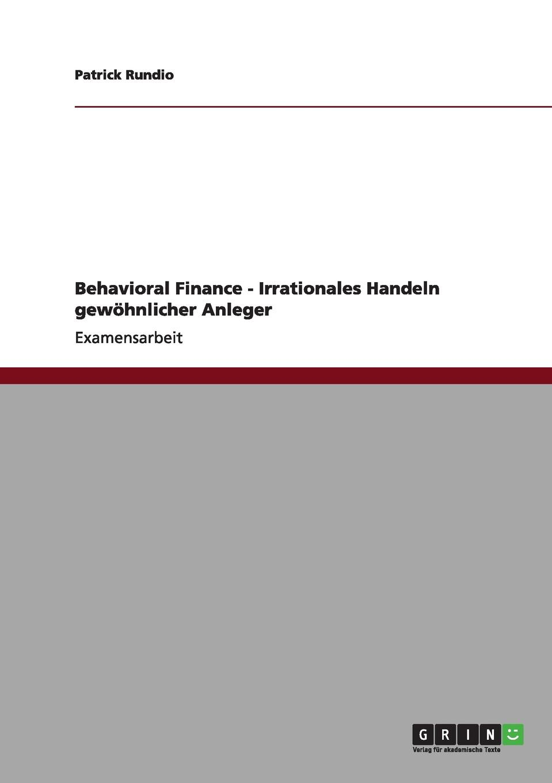 Patrick Rundio Behavioral Finance - Irrationales Handeln gewohnlicher Anleger florian ramel das verhalten des rationalen wahlers an der wahlurne