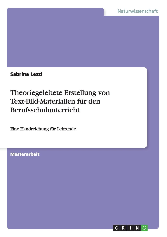 Sabrina Lezzi Theoriegeleitete Erstellung von Text-Bild-Materialien fur den Berufsschulunterricht