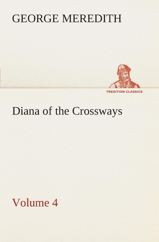 цена George Meredith Diana of the Crossways - Volume 4 в интернет-магазинах