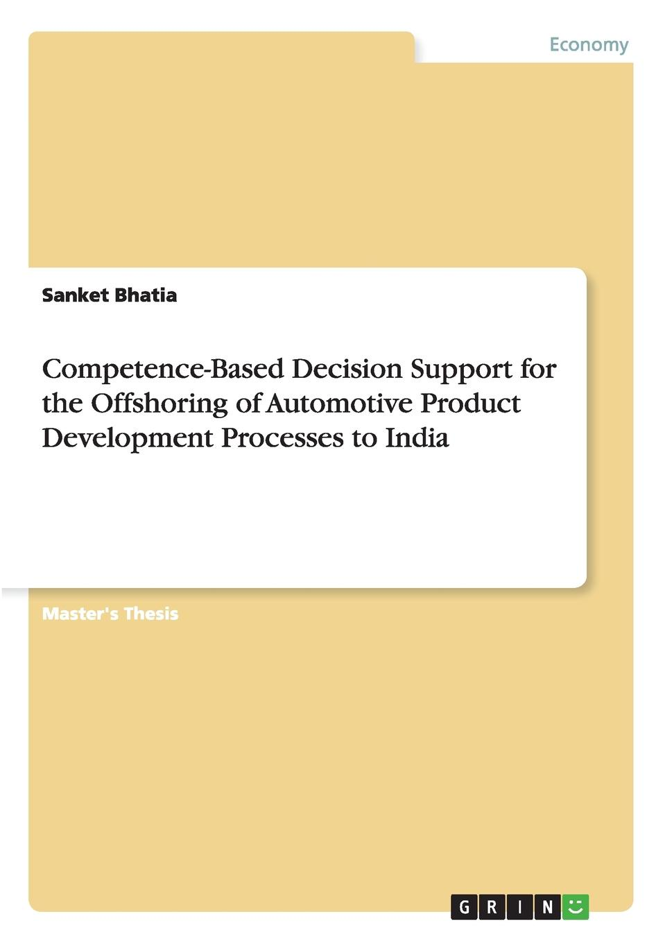 Competence-Based Decision Support for the Offshoring of Automotive Product Development Processes to India Master's Thesis from the year 2006 in the subject Business...