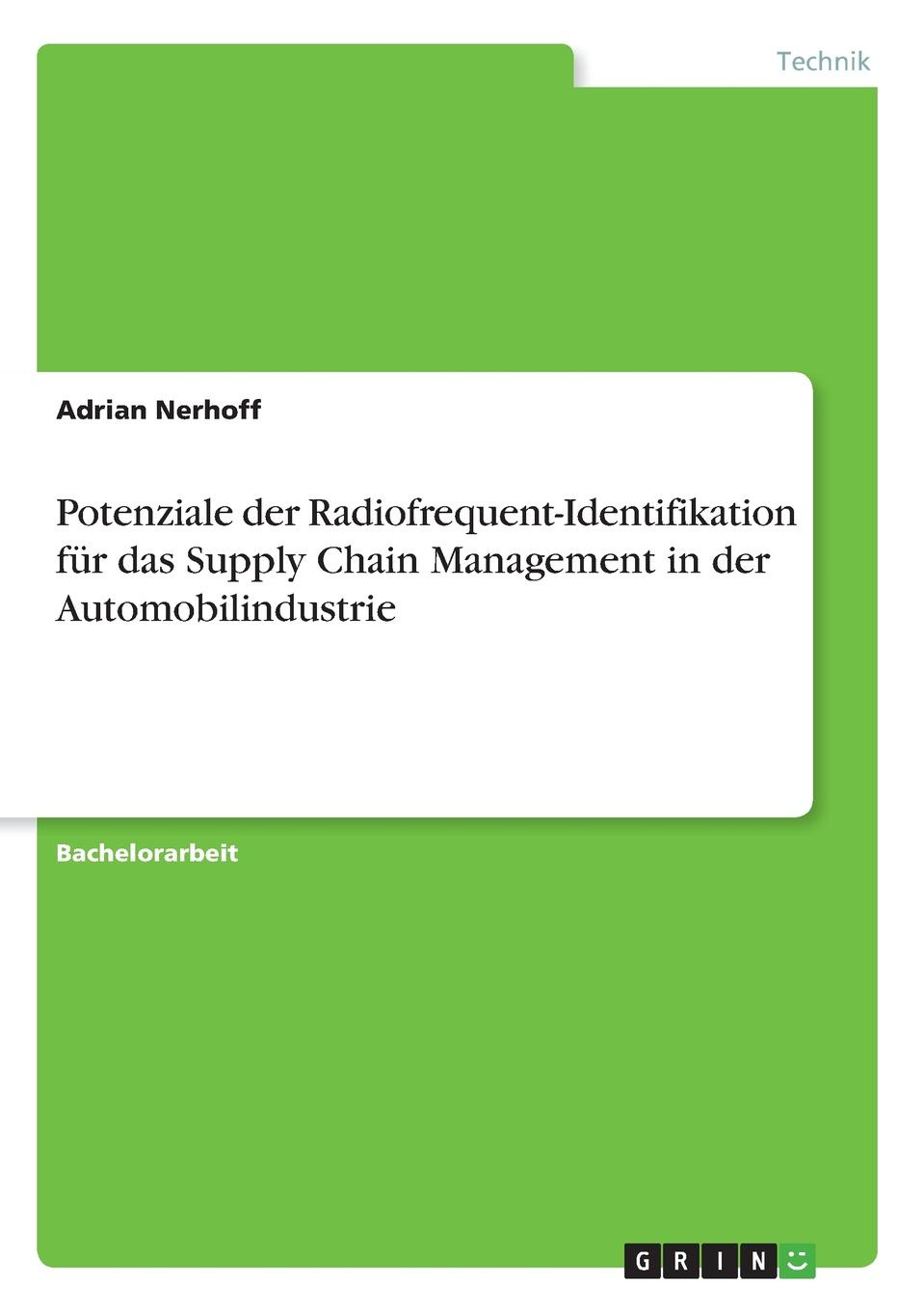 Adrian Nerhoff Potenziale der Radiofrequent-Identifikation fur das Supply Chain Management in der Automobilindustrie marcel heisig supply networks koordination uberbetrieblicher prozesse mithilfe der simulation