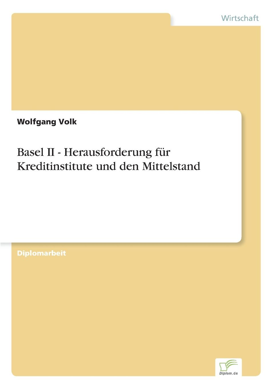 Wolfgang Volk Basel II - Herausforderung fur Kreditinstitute und den Mittelstand christian hose rating und kreditzinsen