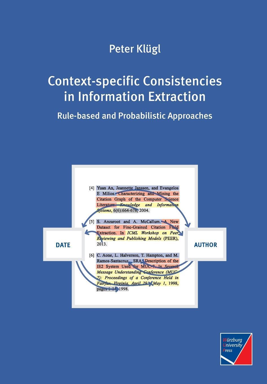 Peter Klügl Context-specific Consistencies in Information Extraction