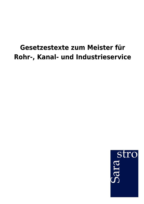 Sarastro Gmbh Gesetzestexte Zum Meister Fur Rohr-, Kanal- Und Industrieservice