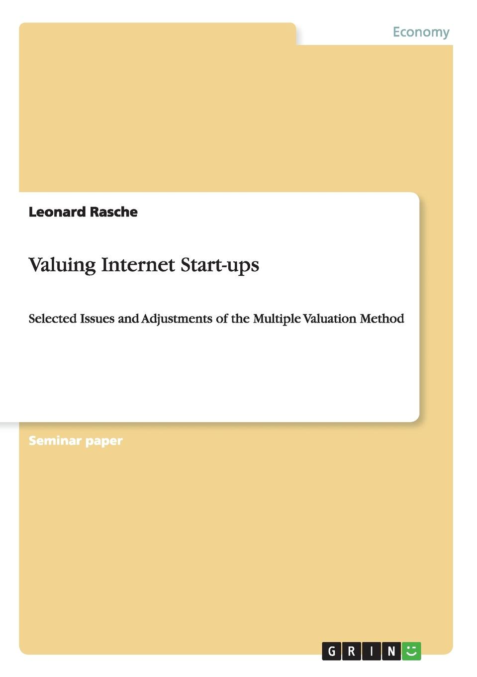 Valuing Internet Start-ups Seminar paper from the year 2013 in the subject Business economics...
