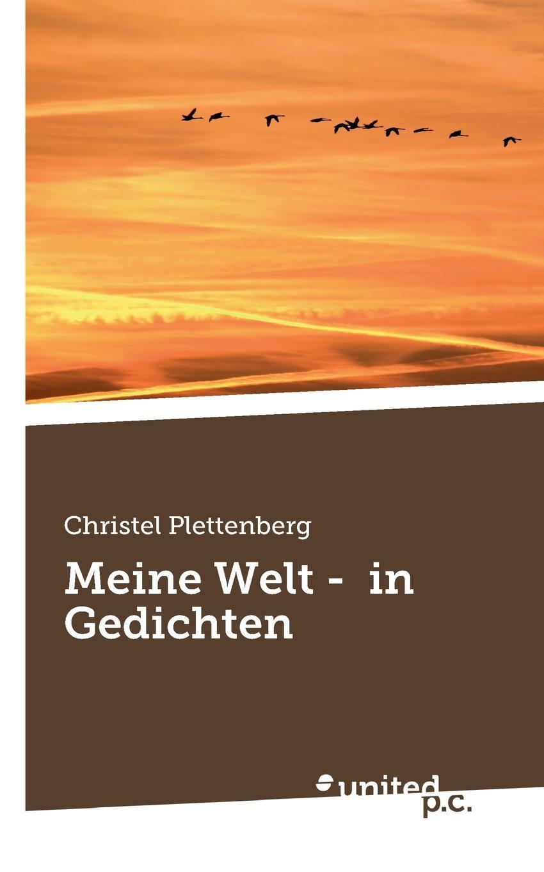 Christel Plettenberg Meine Welt - in Gedichten angelika linne mein spiritueller weg meine heimkehr zu gott