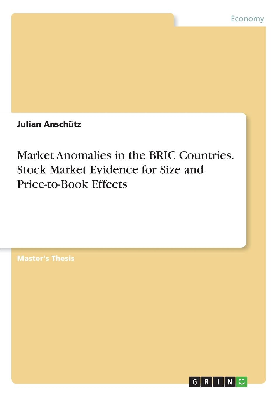 Julian Anschütz Market Anomalies in the BRIC Countries. Stock Market Evidence for Size and Price-to-Book Effects studies on price discrimination in imperfectlycompetitive markets