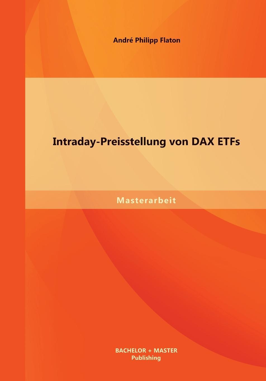 André Philipp Flaton Intraday-Preisstellung von DAX ETFs мебель dax