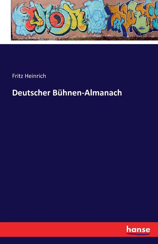 Fritz Heinrich Deutscher Buhnen-Almanach