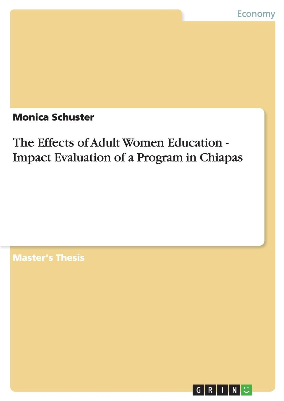 Monica Schuster The Effects of Adult Women Education - Impact Evaluation a Program in Chiapas