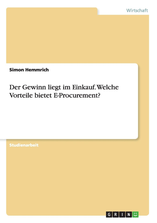 Simon Hemmrich Der Gewinn liegt im Einkauf. Welche Vorteile bietet E-Procurement. patrick p stoll e procurement