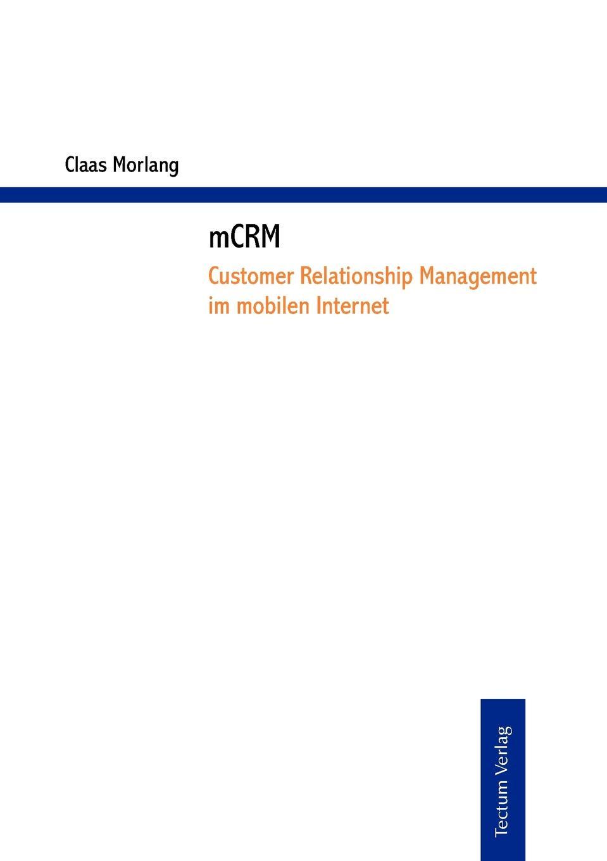 mCRM - Customer Relationship Management im mobilen Internet Menschen haben sich schon immer bewegt und haben allezeit...