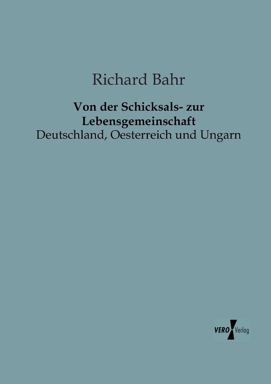 Фото - Richard Bahr Von Der Schicksals- Zur Lebensgemeinschaft das germanenthum und oesterreich oesterreich und ungarn eine fackel fur den volkerstreit von arkolay