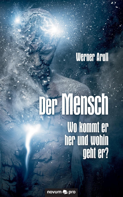 Werner Arull Der Mensch - Wo kommt er her und wohin geht er. c graupner der wind blaset wo er will gwv 1141 46