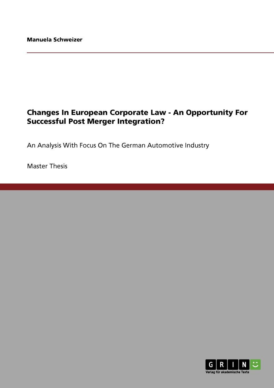 купить Manuela Schweizer Changes In European Corporate Law - An Opportunity For Successful Post Merger Integration. по цене 7314 рублей