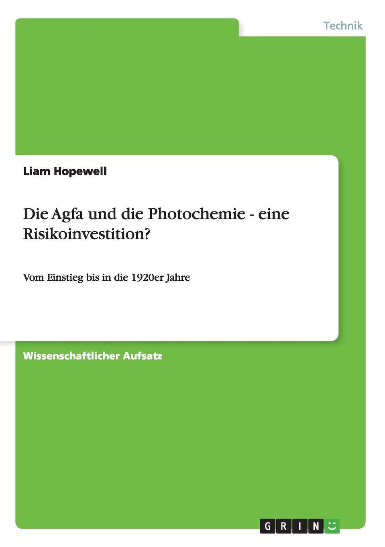 Liam Hopewell Die Agfa und die Photochemie - eine Risikoinvestition. boris hillen agfa leverkusen