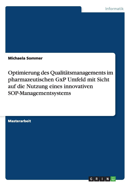 Michaela Sommer Optimierung des Qualitatsmanagements im pharmazeutischen GxP Umfeld mit Sicht auf die Nutzung eines innovativen SOP-Managementsystems смеситель для кухни g lauf sop хром sop 8146