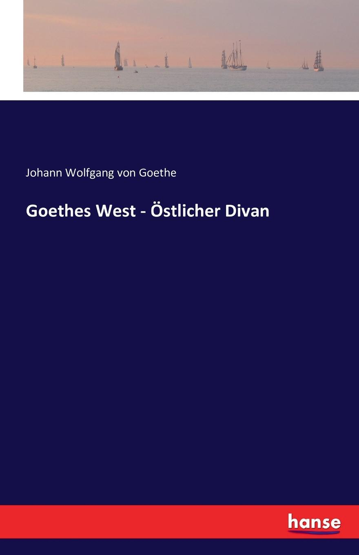 все цены на Johann Wolfgang von Goethe Goethes West - Ostlicher Divan онлайн