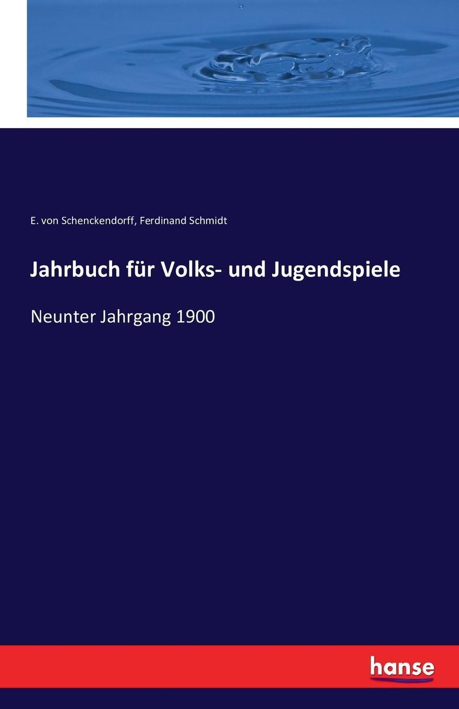 Ferdinand Schmidt, E. von Schenckendorff Jahrbuch fur Volks- und Jugendspiele gottfried rittershain oesterreichisches jahrbuch fur paediatrik vol 1 jahrgang 1871 classic reprint