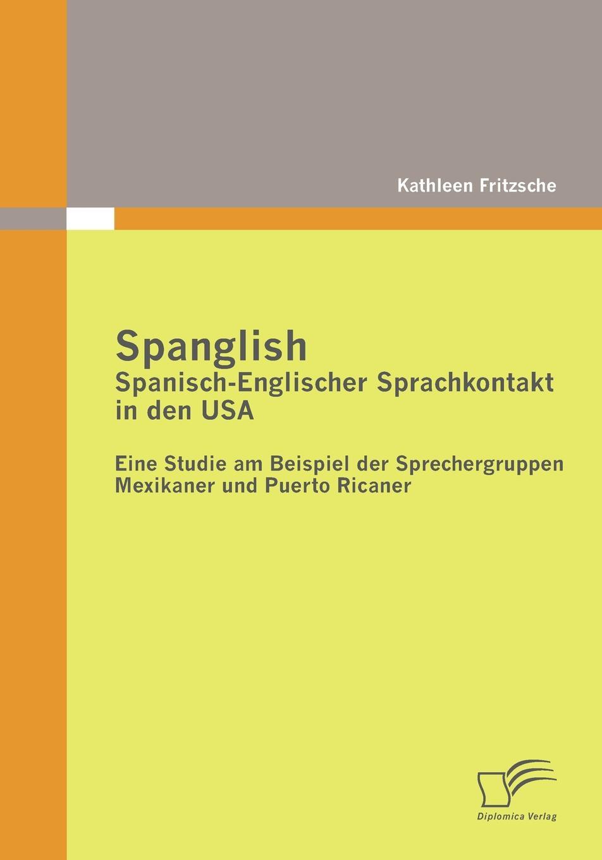 Kathleen Fritzsche Spanglish. Spanisch-Englischer Sprachkontakt in den USA tim sprissler hugo chavez und die usa