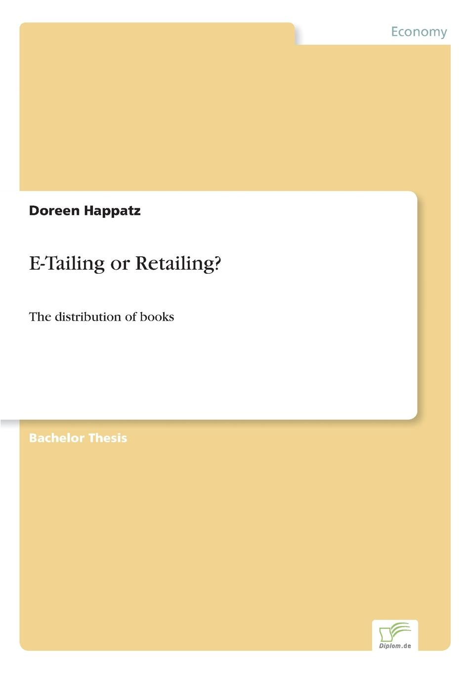 E-Tailing or Retailing. Inhaltsangabe:Abstract:Already in 1996, when the full impact of...