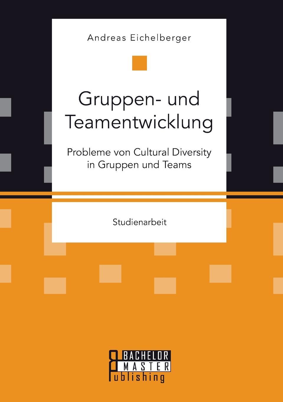 Gruppen- und Teamentwicklung. Probleme von Cultural Diversity in Gruppen und Teams Interkulturelle Teamstrukturen bieten einige Vorteile gegenber...