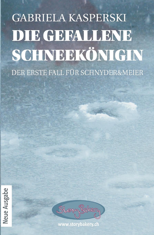 Фото - Gabriela Kasperski Die gefallene Schneekonigin-der erste Fall fur Schnyder.Meier panik panik panik