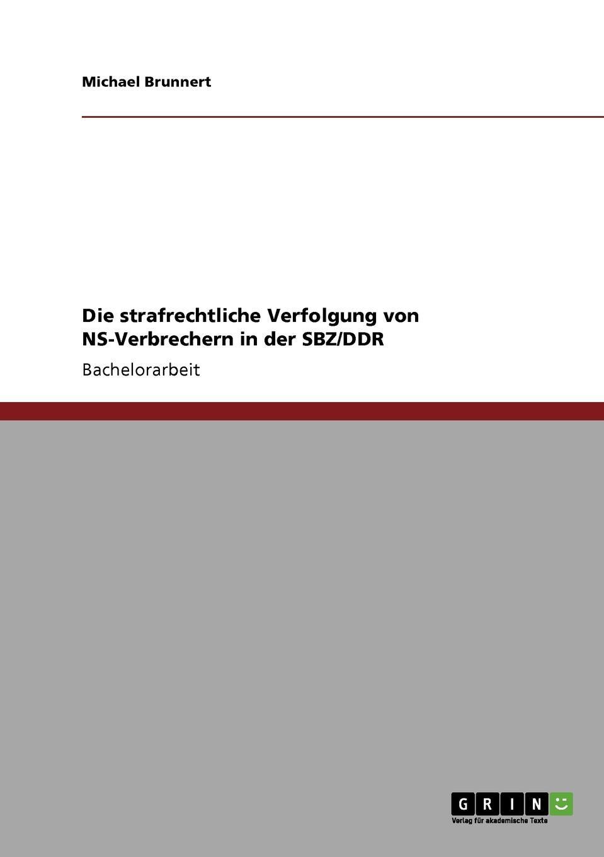 Michael Brunnert Die strafrechtliche Verfolgung von NS-Verbrechern in der SBZ/DDR thomas schauf die unregierbarkeitstheorie der 1970er jahre in einer reflexion auf das ausgehende 20 jahrhundert