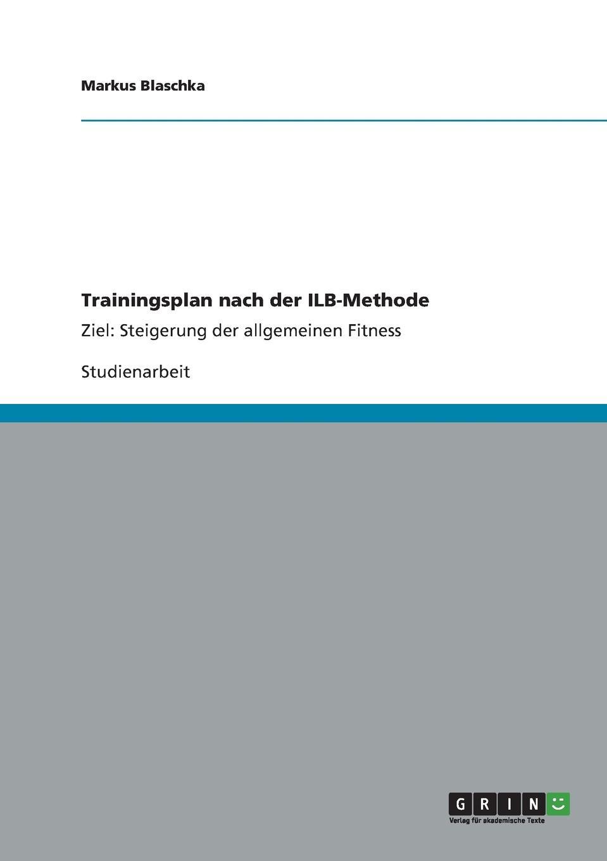 Markus Blaschka Trainingsplan nach der ILB-Methode eva maria diedrich trainingssteuerung trainingsplanung im krafttraining nach der ilb methode