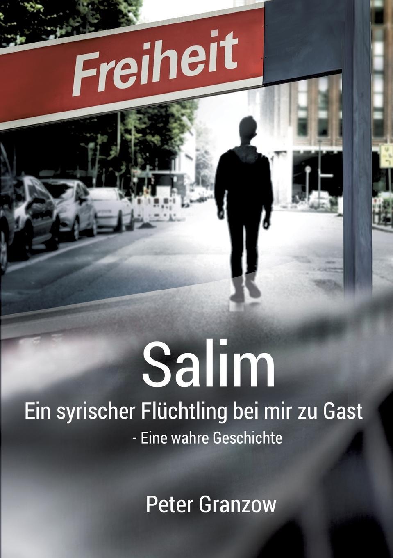Salim - Ein syrischer Fluchtling bei mir zu Gast. Peter Granzow