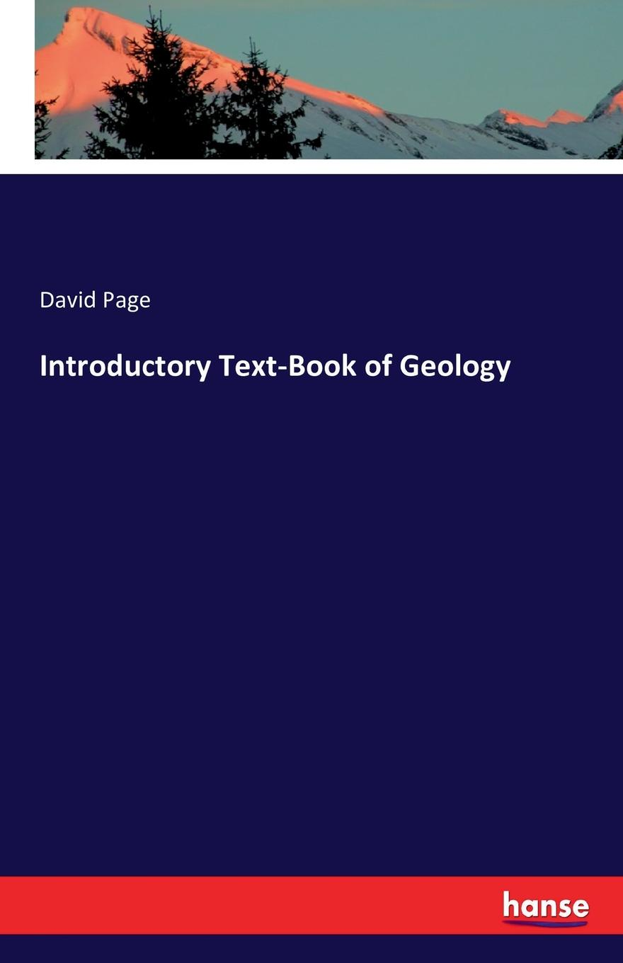 Introductory Text-Book of Geology. David Page
