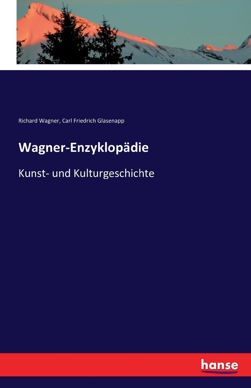 Wagner-Enzyklopadie. Richard Wagner, Carl Friedrich Glasenapp