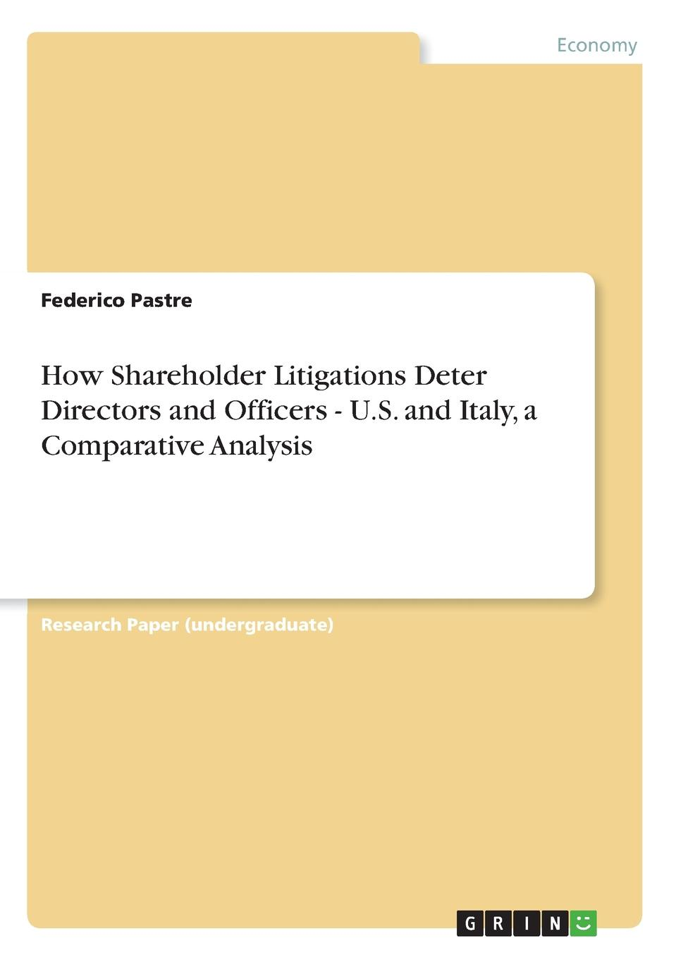 Federico Pastre How Shareholder Litigations Deter Directors and Officers - U.S. and Italy, a Comparative Analysis the jews in the greek age paper