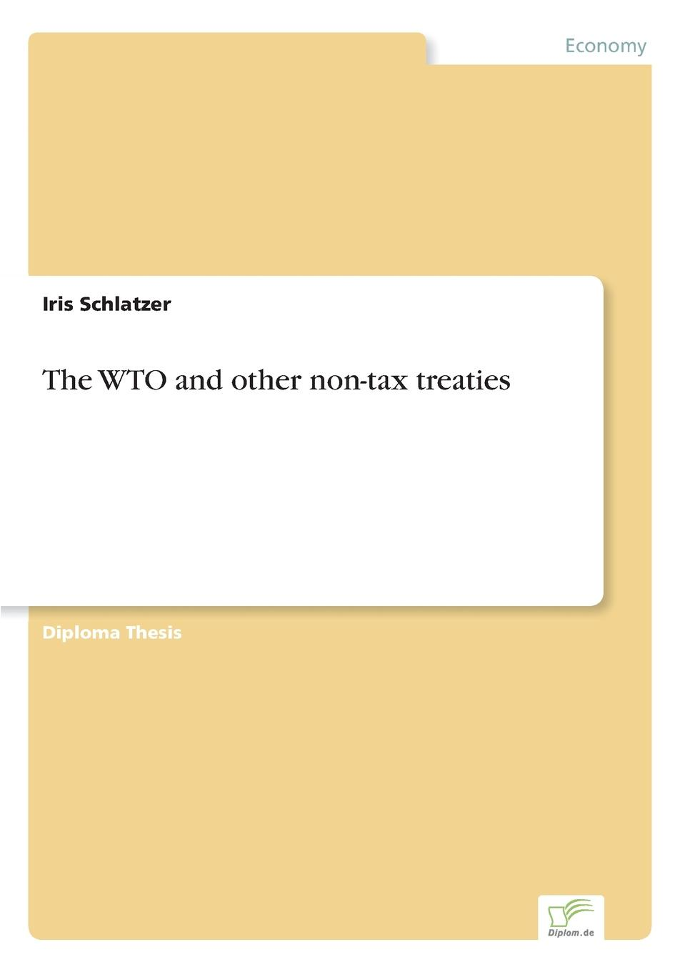 Iris Schlatzer The WTO and other non-tax treaties the world trade organization knowledge agreements