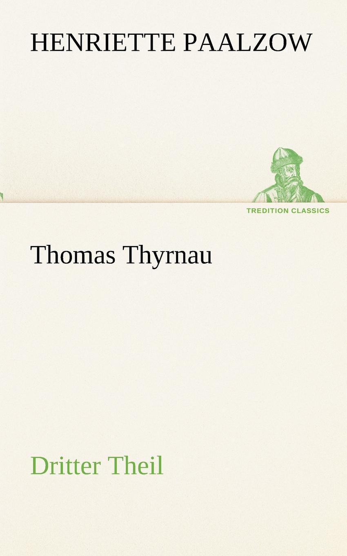Thomas ThyrnauDritter Theil (German Edition)
