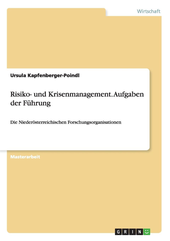 Risiko- und Krisenmanagement. Aufgaben der Fuhrung Masterarbeit aus dem Jahr 2015 im Fachbereich BWL...