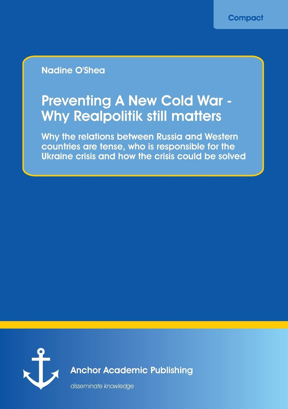 Nadine O'Shea Preventing A New Cold War - Why Realpolitik still matters the crisis of religious toleration in imperial russia