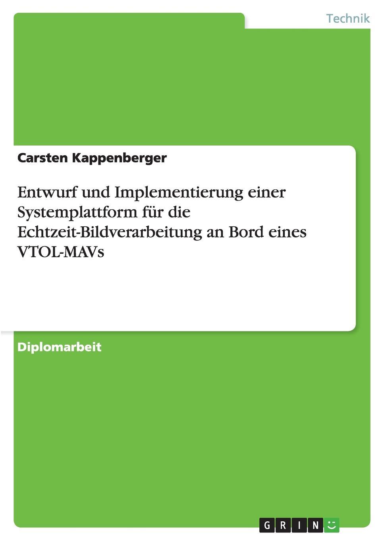 Carsten Kappenberger Entwurf und Implementierung einer Systemplattform fur die Echtzeit-Bildverarbeitung an Bord eines VTOL-MAVs md4