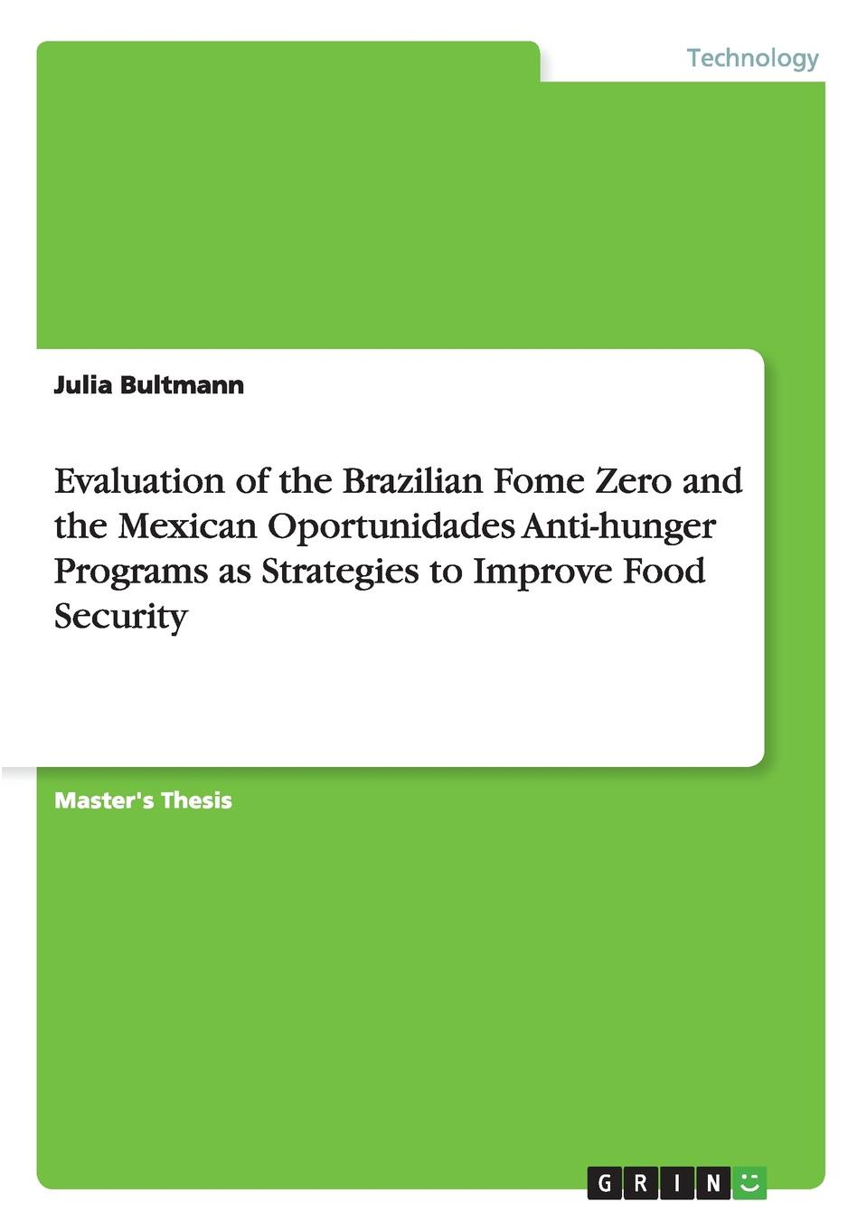 Julia Bultmann Evaluation of the Brazilian Fome Zero and the Mexican Oportunidades Anti-hunger Programs as Strategies to Improve Food Security women s indigenous knowledge in household food security