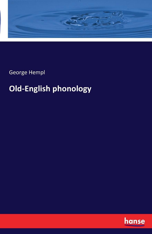 George Hempl Old-English phonology mehmet yavas applied english phonology