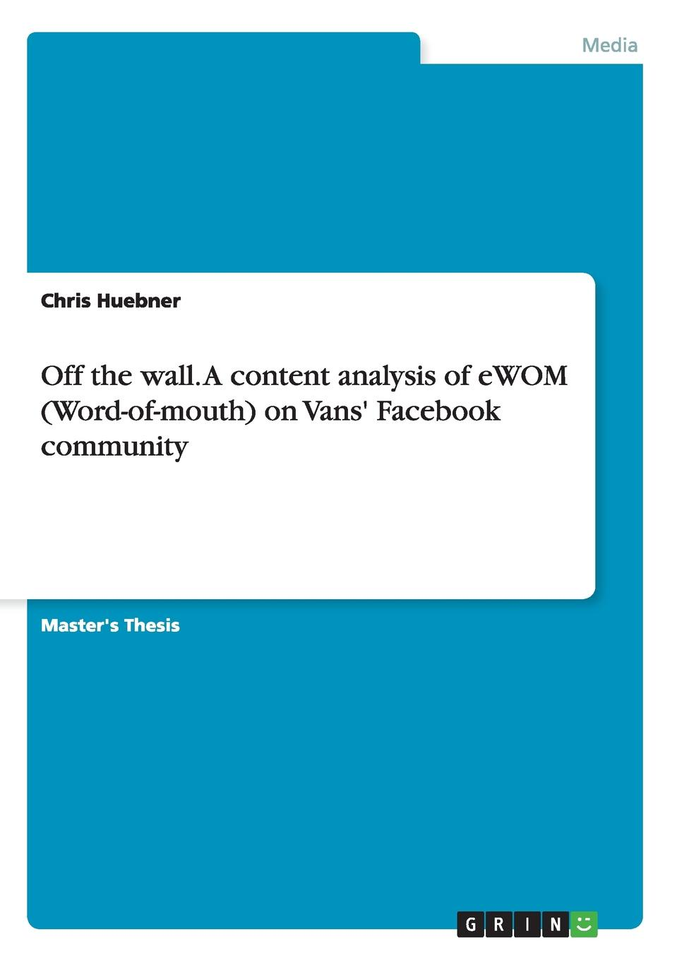 Фото - Chris Huebner Off the wall. A content analysis of eWOM (Word-of-mouth) on Vans. Facebook community klaus schöfer word of mouth influences on the choice of recommendation sources