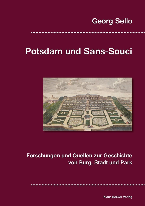 Georg Sello Potsdam und Sans-Souci karl wilhelm göttling geschichte der romischen staatsverfassung von erbauung der stadt bis zu c casar s tod
