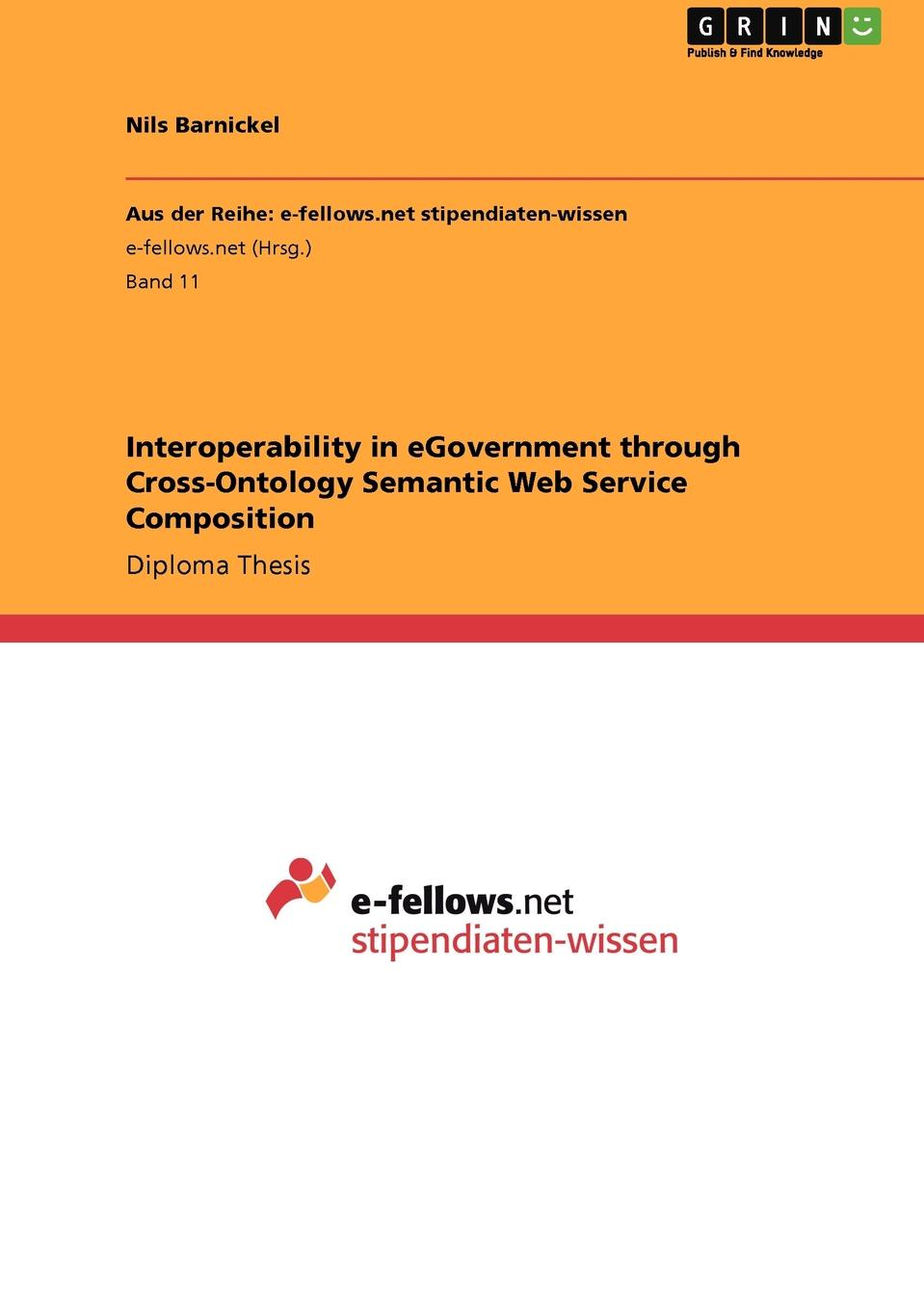 Nils Barnickel Interoperability in eGovernment through Cross-Ontology Semantic Web Service Composition
