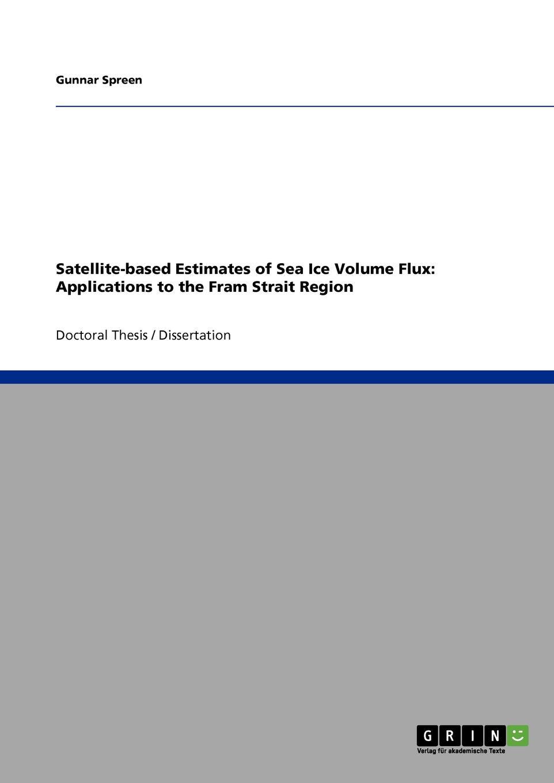 Gunnar Spreen Satellite-based Estimates of Sea Ice Volume Flux. Applications to the Fram Strait Region фролов и ред океанография и морской лед oceanography and sea ice